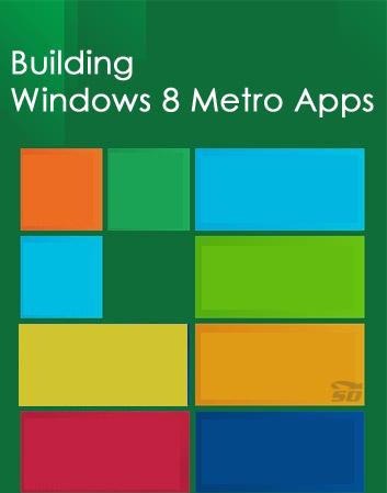 دانلود آموزش ساخت اپلیکیشن برای ویندوز 8 (برنامه نویسی مترو) - Building Windows 8 Metro Apps - دانلود رایگان