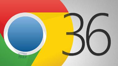 مرورگر گوگل کروم، نسخه 36 نهایی - Google Chrome 36 Final