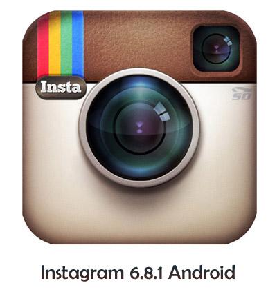 نسخه جدید اینستاگرام برای اندروید - Instagram 6.8.1 Android
