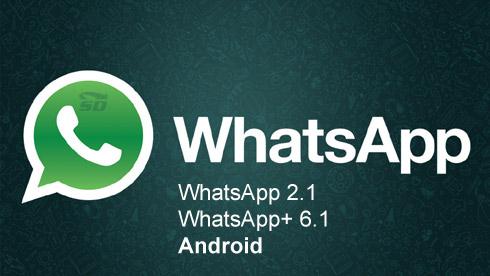 نرم افزار واتس اپ برای اندروید - WhatsApp 2.1 and WhatsApp+ 6.1 Android