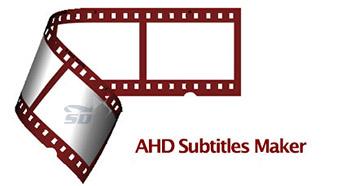 نرم افزار ساخت و ویرایش زیرنویس - AHD Subtitles Maker Pro 5.14.150