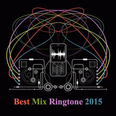 مجموعه بهترین رینگتون های میکس شده سال 2015 - Best Mix Ringtone 2015