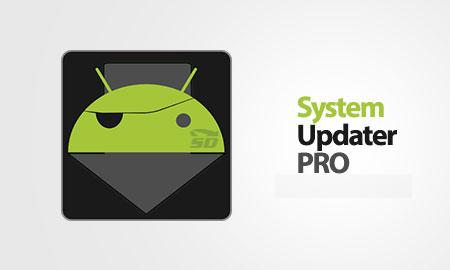 نرم افزار آپدیت سیستم عامل (برای اندروید) - System Updater PRO 0.3.3 Android