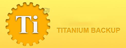 نرم افزار تیتانیوم بکاپ (برای اندروید) - Titanium Backup Pro 7.3.0.2 Android