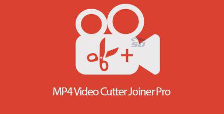 نرم افزار چسباندن فیلم ها به هم (برای اندروید) - MP4 Video Cutter Joiner Pro 1.25 Android