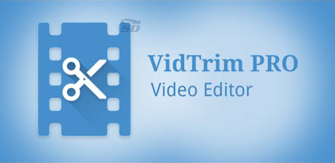 نرم افزار حذف قسمتی از فیلم (برای اندروید) - VidTrim Pro 2.4.10 Android