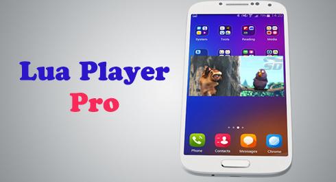 نرم افزار نمایش فیلم به صورت پاپ آپ (برای اندروید) - Lua Player Pro 1.4.8 Android