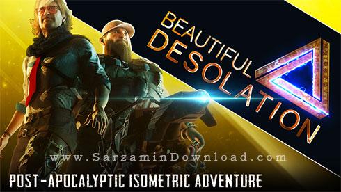 بازی دکوراسیون زیبا (برای کامپیوتر) - BEAUTIFUL DESOLATION PC Game